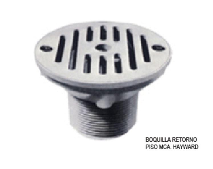 BOQUILLA RETORNO  PISO MCA. HAYWARD/ FLOOR RETURN